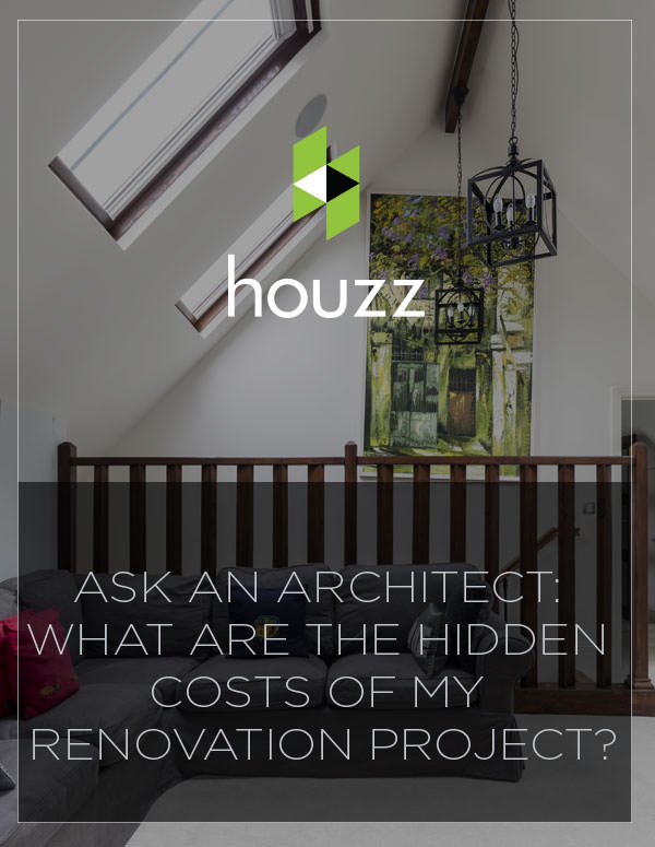 Ask an Architect: What are the Hidden Costs of my Renovation Project?