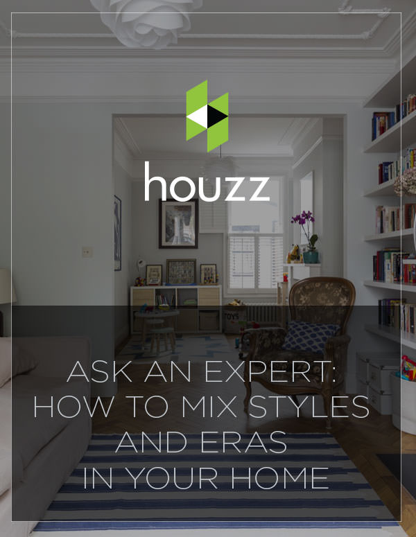 Ask an Expert: How to Mix Styles and Eras in Your Home