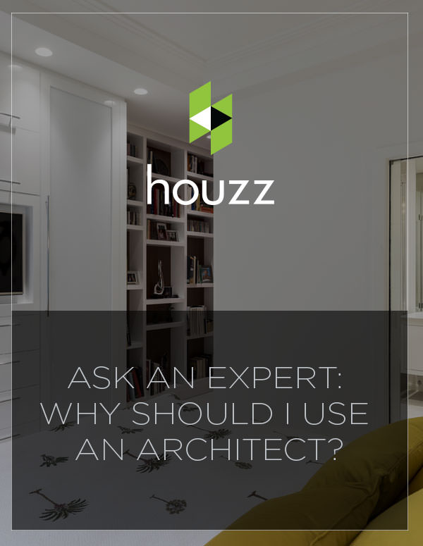 Ask an Expert: Why Should I Use an Architect?