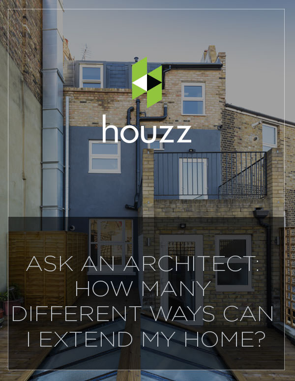 Ask an Architect: How Many Different Ways Can I Extend My Home?