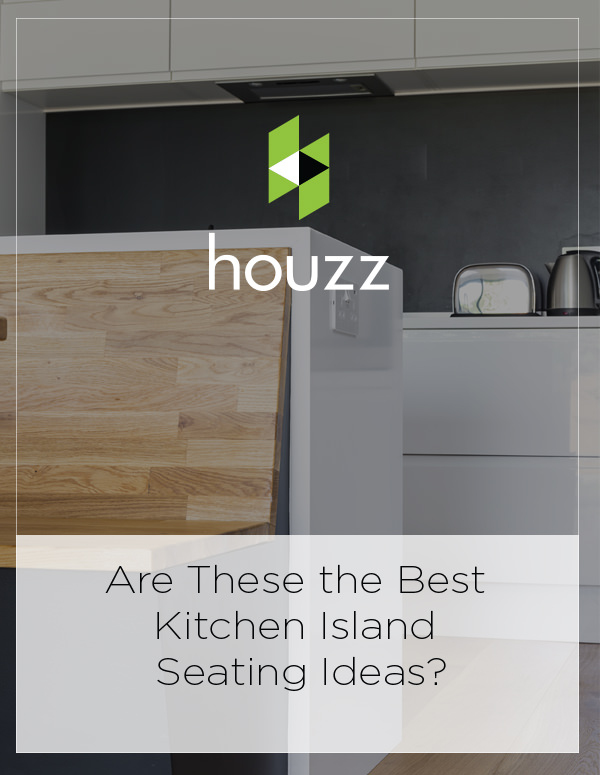 Houzz Feature: Are These the Best Kitchen Island Seating Ideas?
