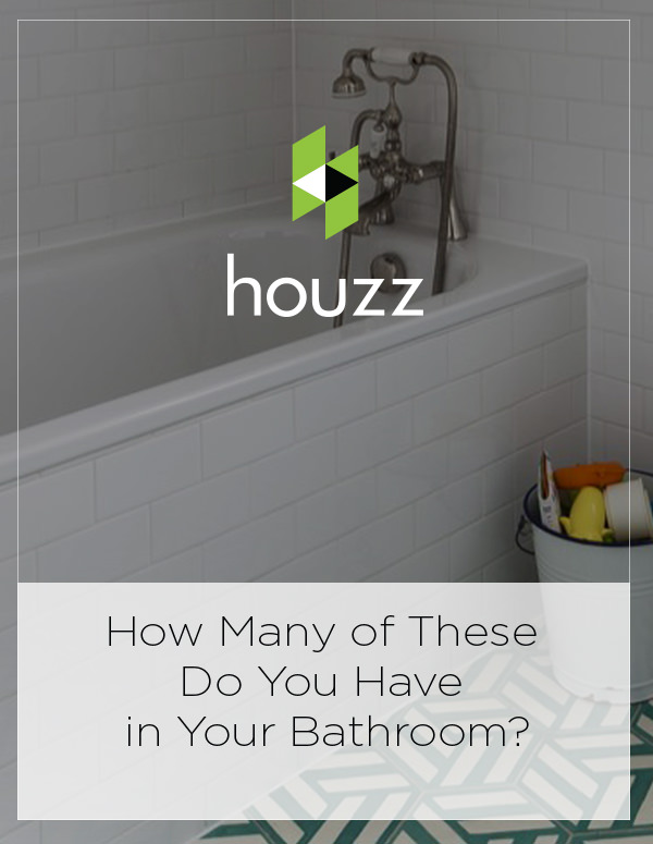Houzz Feature: How Many of These Do You Have in Your Bathroom?