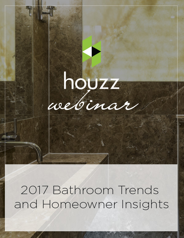 2017 Bathroom Design & Homeowner Insights Webinar from Houzz UK