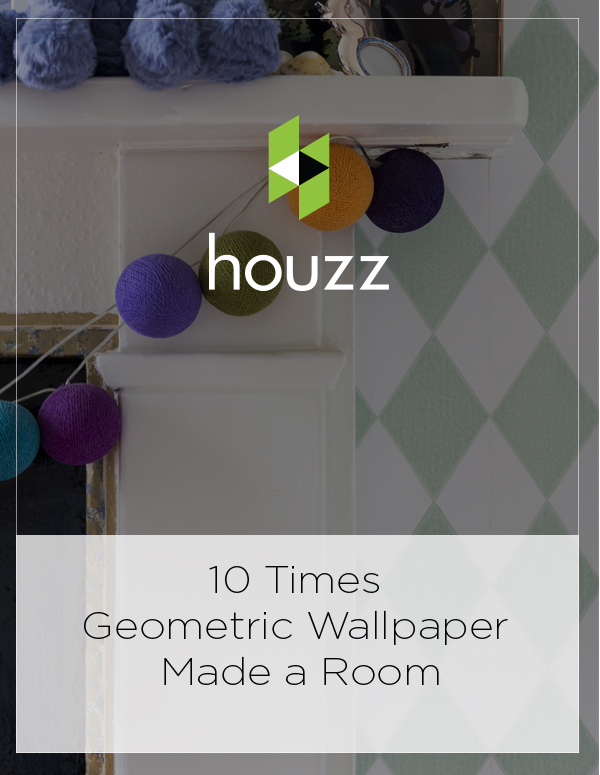 Houzz Feature: 10 Times Geometric Wallpaper Made a Room