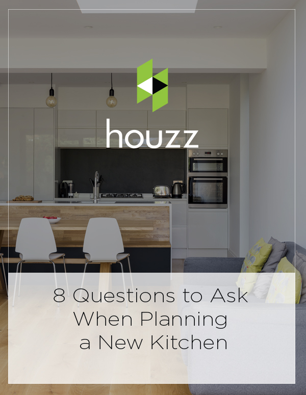 Houzz Feature: 8 Questions to Ask When Planning a New Kitchen
