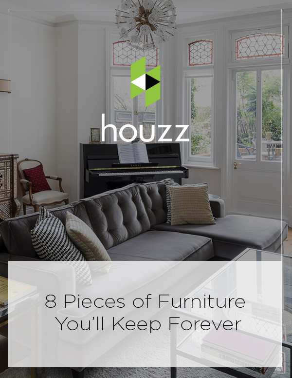 Houzz Feature: 8 Pieces of Furniture You'll Keep Forever