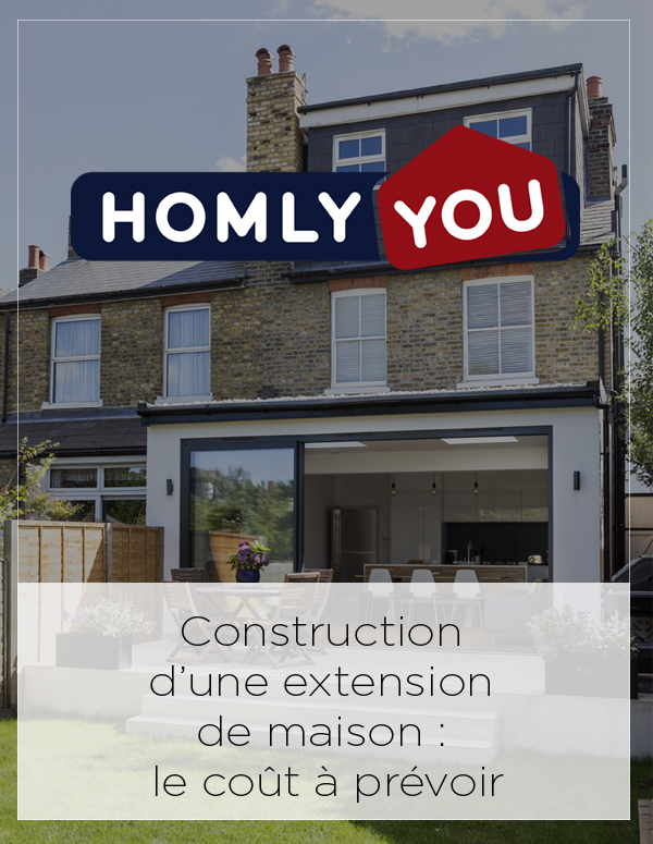 Homley You Feature: Construction d'une extension de maison : le coût à prévoir