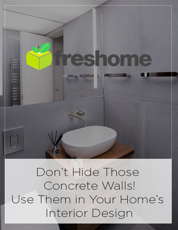 Freshome: Don't Hide Those Concrete Walls! Use Them in Your Home's Interior Design