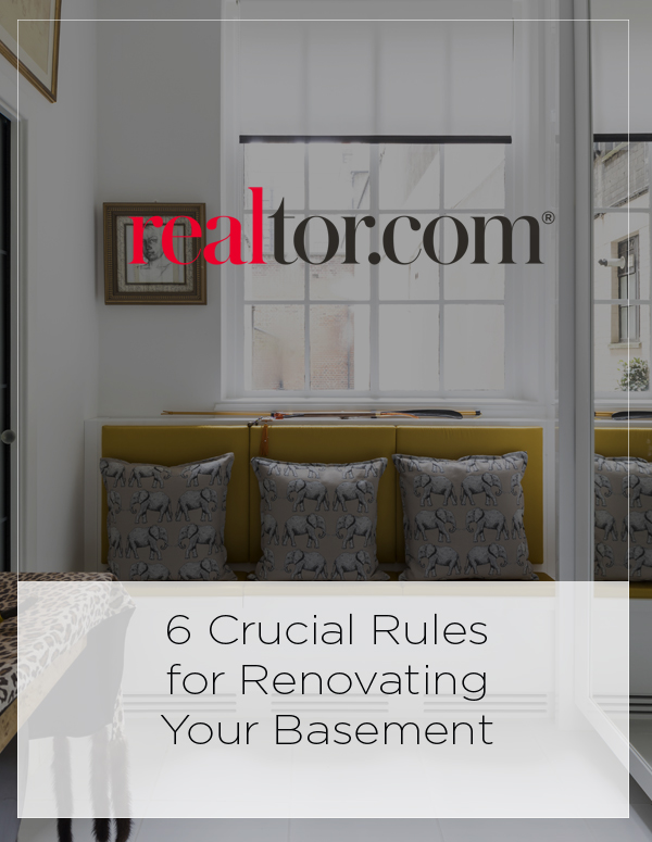 Realtor: 6 Crucial Rules for Renovating Your Basement