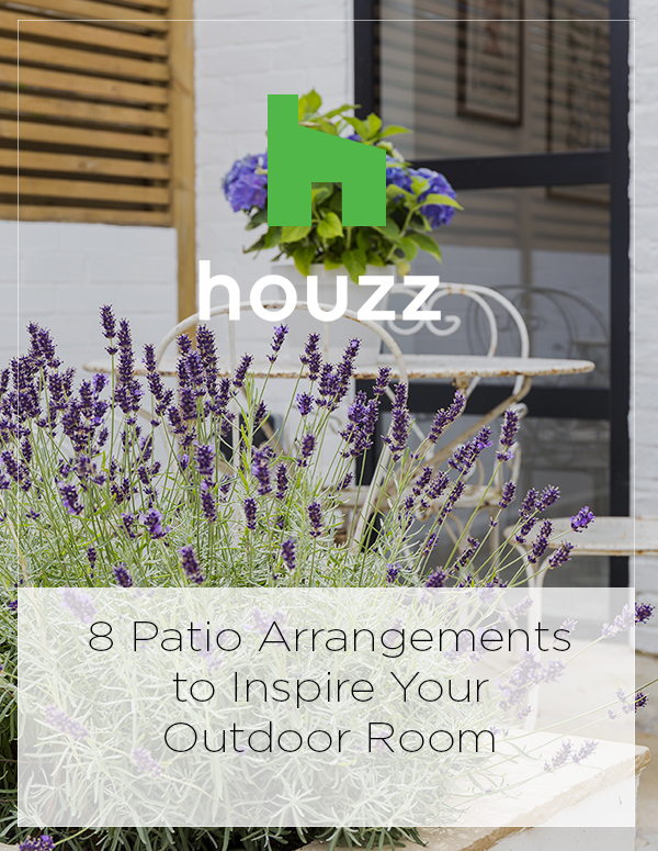 Houzz Feature: 8 Patio Arrangements to Inspire Your Outdoor Room