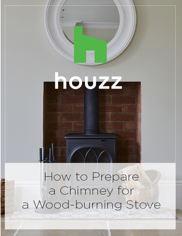 Houzz Feature: How to Prepare a Chimney for a Wood-burning Stove