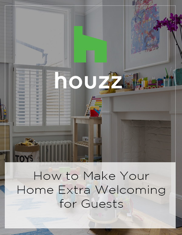 Houzz Feature: How to Make Your Home Extra Welcoming for Guests