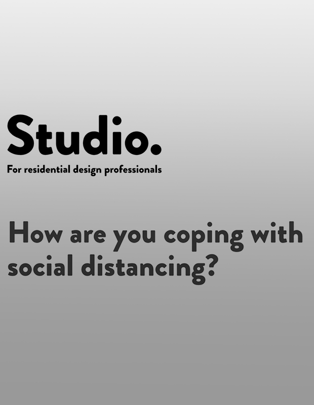 Studio April 2020: How are you coping with social distancing?