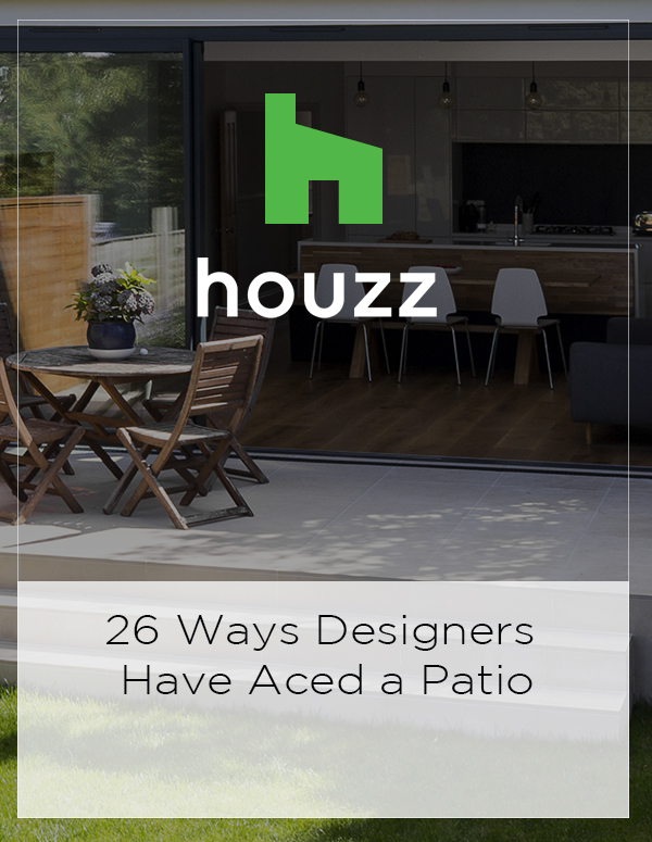 Houzz Feature: 26 Ways Designers Have Aced a Patio