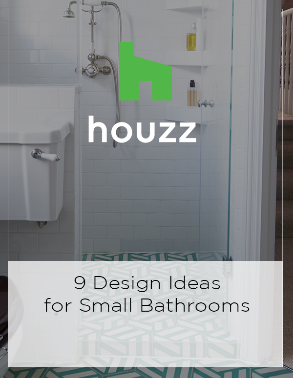 Houzz Feature: 9 Design Ideas for Small Bathrooms