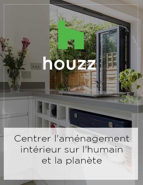 Houzz Feature: Centrer l'aménagement intérieur sur l'humain et la planète