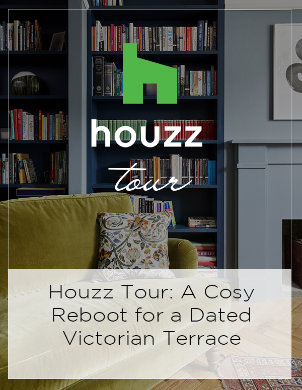 Houzz Tour: A Cosy Reboot for a Dated Victorian Terrace